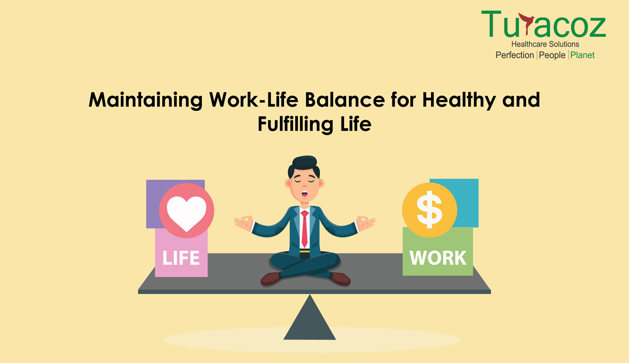 Maintaining Work-Life Balance for Healthy and Fulfilling Life