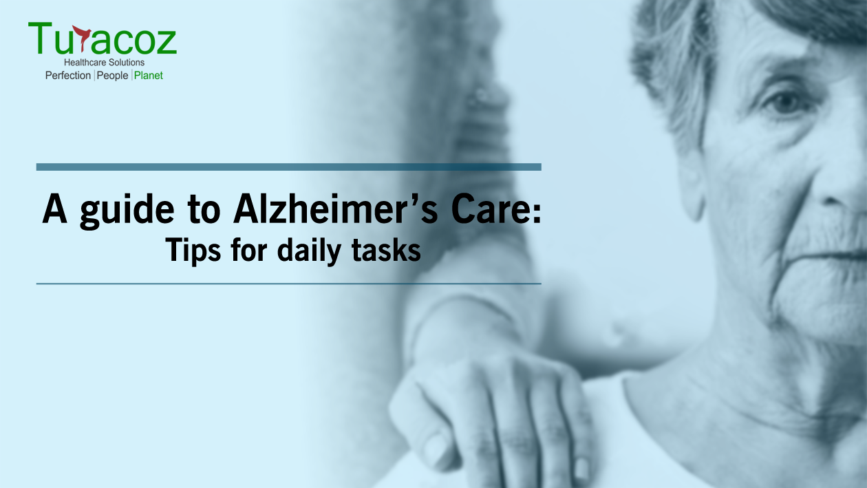 A guide to Alzheimer's care: Tips for daily tasks