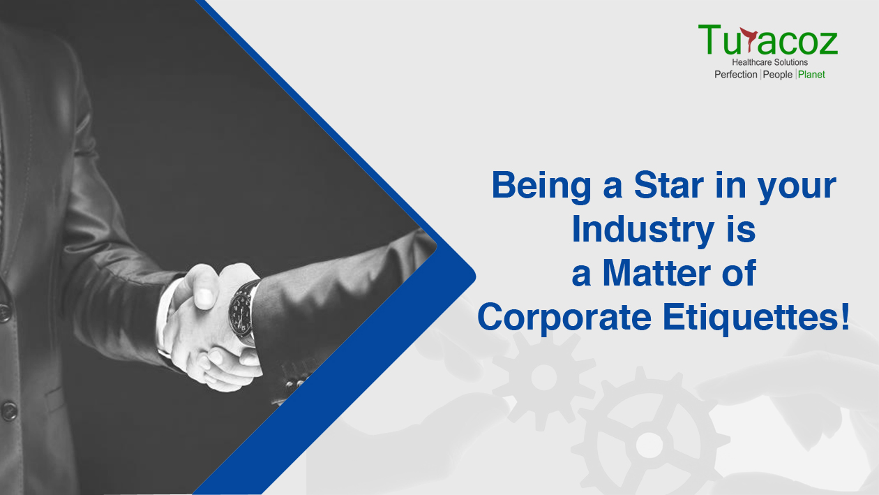 Being a Star in your Industry is a Matter of Corporate Etiquettes!